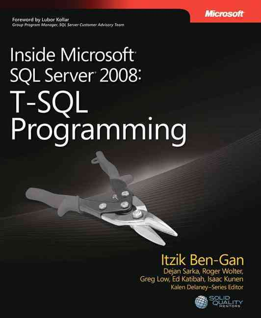 Inside Microsoft SQL Server 2008 By Ben-gan, Itzik/ Sarka, Dejan/ Low, Greg/ Katibah, Ed/ Kunen, Isaac/ Wolter, Roger