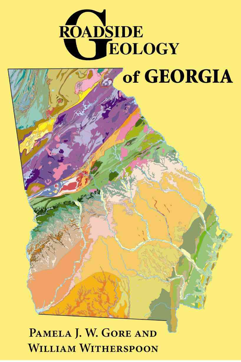Roadside Geology of Georgia By Gore, Pamela J. W./ Witherspoon, William