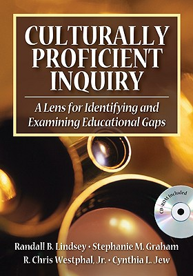 Culturally Proficient Inquiry By Lindsey, Randall B./ Graham, Stephanie M./ Westphal, R. Chris, Jr./ Jew, Cynthia L.
